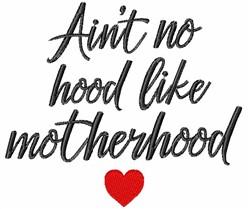 No Hood Like Motherhood embroidery design