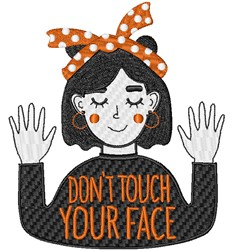 Dont Touch Your Face embroidery design