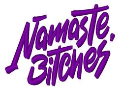 Namaste Bitches embroidery design