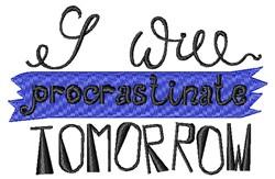 I Will Procrastinate embroidery design