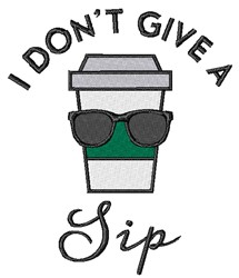 Dont Give A Sip embroidery design