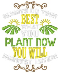 Plant Now Harvest Later embroidery design