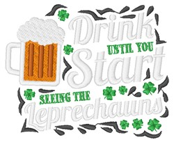 Drink Until The Leprechauns Appear embroidery design