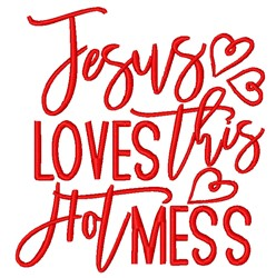 Jesus Loves This Hot Mess embroidery design