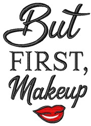 But First, Makeup embroidery design