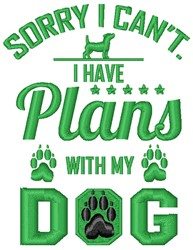 Plans With My Dog embroidery design