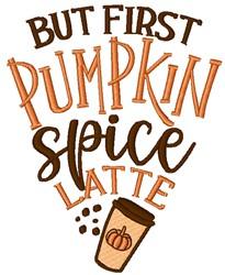Pumpkin Spice Latte embroidery design