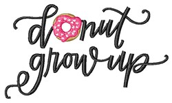 Donut Grow Up embroidery design