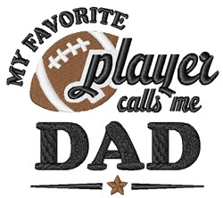 Favorite Player Calls Me Dad embroidery design