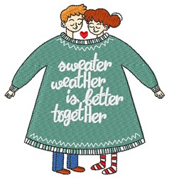Sweater Weather Better Together embroidery design