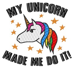 Unicorn Made Me Do It embroidery design