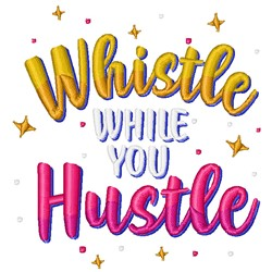Whistle While  You Hustle embroidery design