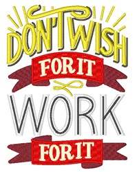 Dont Wish For It embroidery design