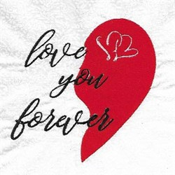 Love Your Forever embroidery design
