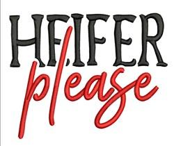 Heifer Please embroidery design
