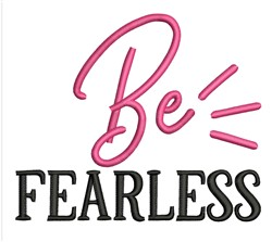 Be Fearless embroidery design