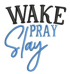 Wake Pray Slay embroidery design