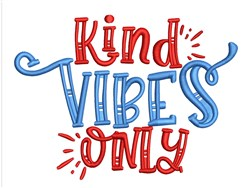 Kind Vibes Only embroidery design