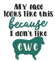I Dont Like Ewe embroidery design