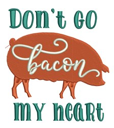 Bacon My Heart embroidery design