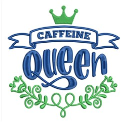Caffeine Queen embroidery design