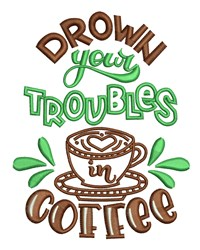Drown Your Troubles embroidery design