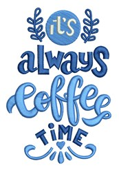 Always Coffee Time embroidery design