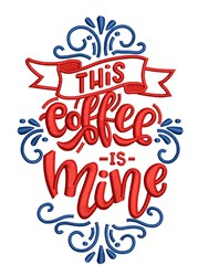 This Coffee Is Mine embroidery design