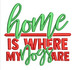 Home Is My Dogs embroidery design
