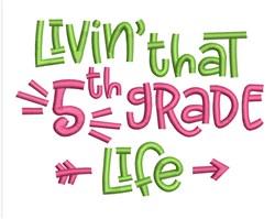 5th Grade Life embroidery design