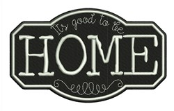 Good To Be Home embroidery design