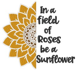 Be A Sunflower Among Roses embroidery design
