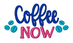 Coffee Now embroidery design