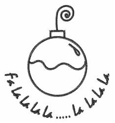 Fa La La La Ornament Outline embroidery design