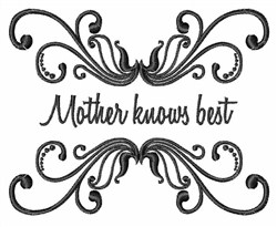 Mother Knows Best embroidery design