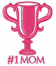 #1 Mom Throphy embroidery design