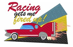 Racing Gets Me Fired Up embroidery design