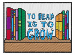 To Read Is To Grow embroidery design