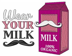 Wear Your Milk Mustache embroidery design