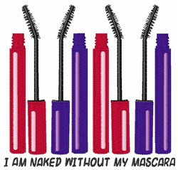 Naked Without Mascara embroidery design
