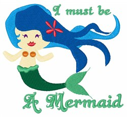 Must Be A Mermaid embroidery design