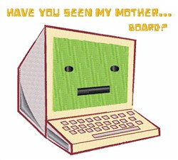 My Motherboard? embroidery design