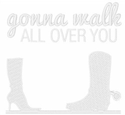 Gonna Walk Over You embroidery design