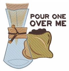 Pour Over Me embroidery design