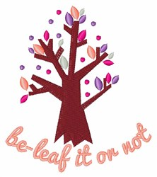 Be-leaf It Or Not embroidery design