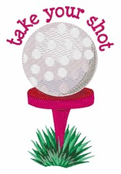 Take Your Shot embroidery design