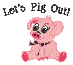 Lets Pig Out embroidery design