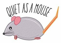 Quiet As Mouse embroidery design