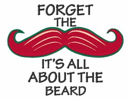 Forget The Mustache embroidery design