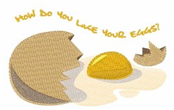 Like Your Eggs? embroidery design